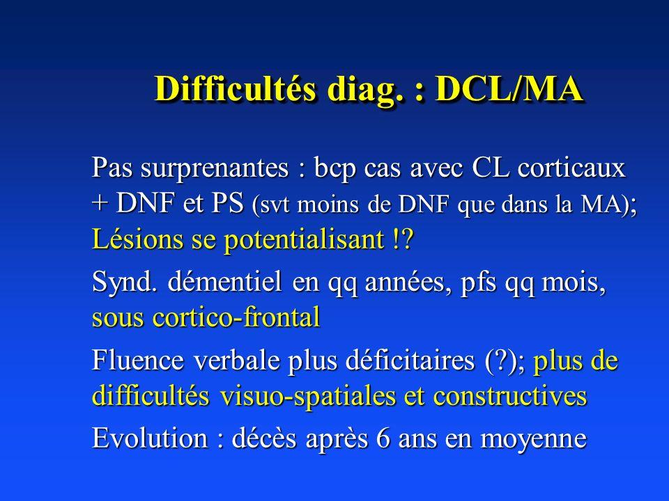 Difficultés diag. : DCL/MA