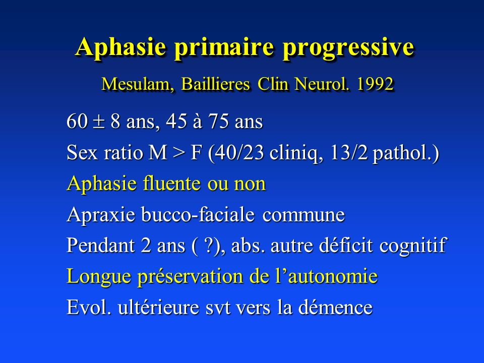 Aphasie primaire progressive Mesulam, Baillieres Clin Neurol. 1992