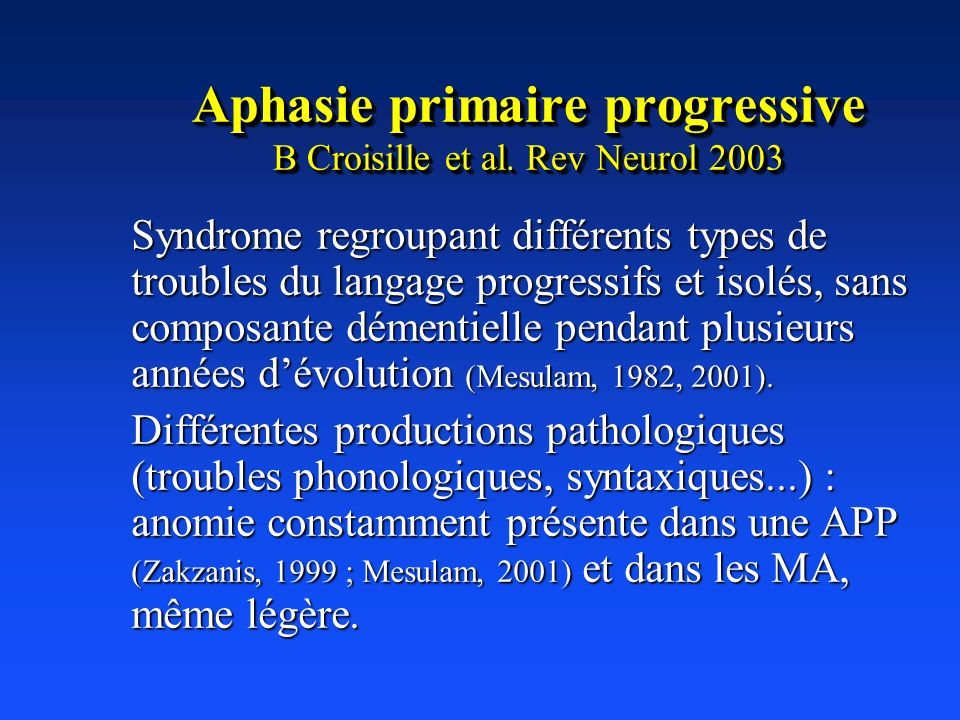 Aphasie primaire progressive B Croisille et al. Rev Neurol 2003