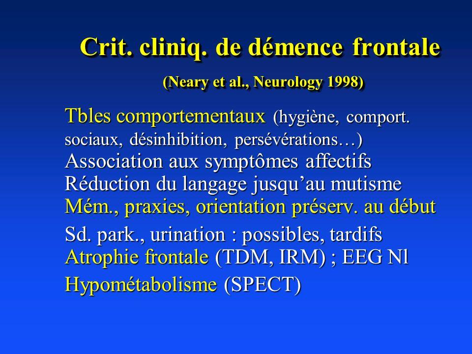 Crit. cliniq. de démence frontale (Neary et al., Neurology 1998)