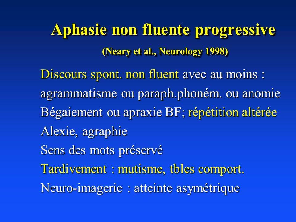 Aphasie non fluente progressive (Neary et al., Neurology 1998)
