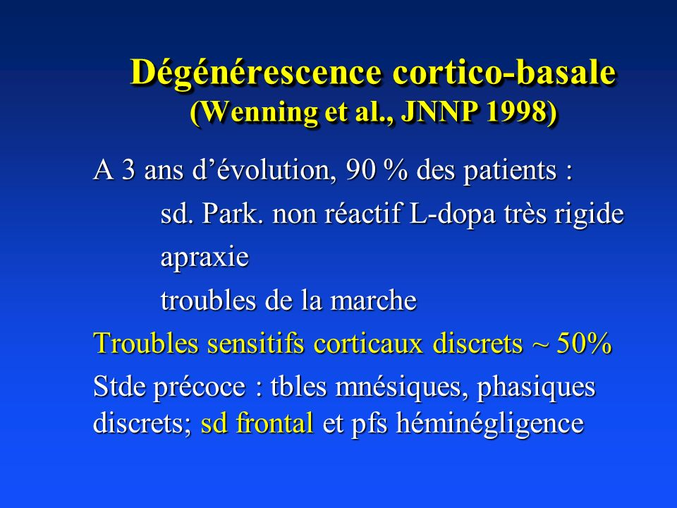 Dégénérescence cortico-basale (Wenning et al., JNNP 1998)