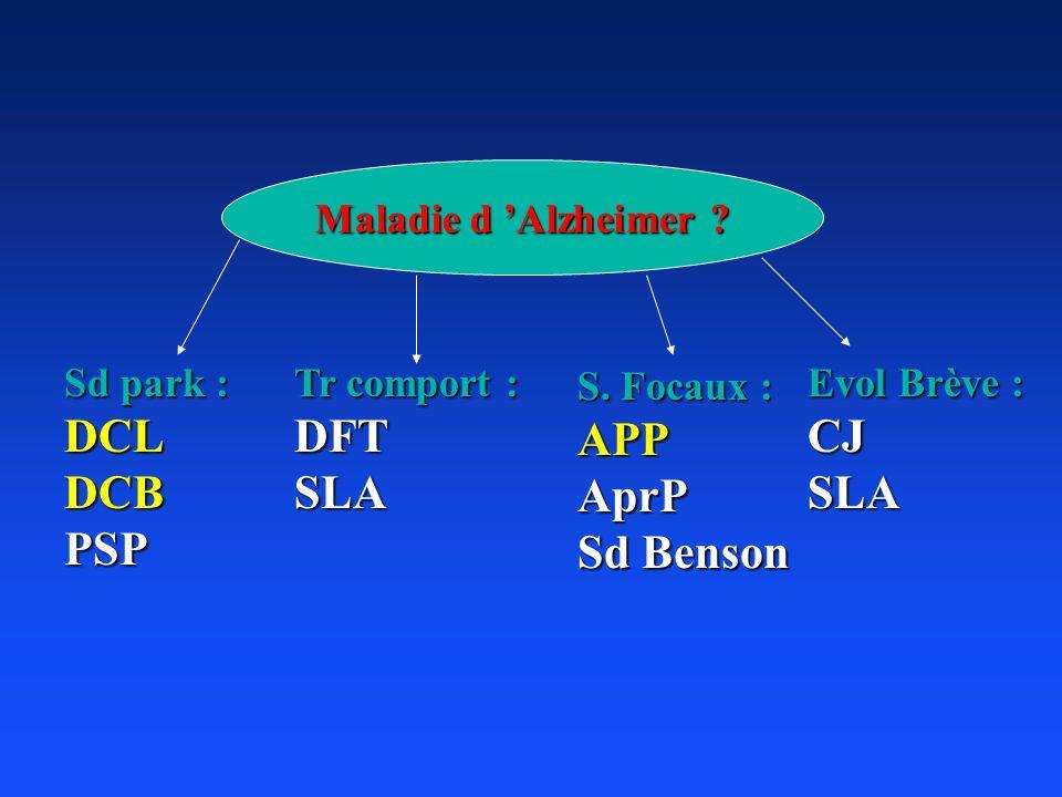 DCL DCB PSP DFT SLA APP AprP Sd Benson CJ SLA Maladie d 'Alzheimer