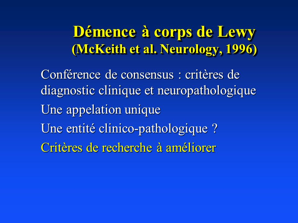 Démence à corps de Lewy (McKeith et al. Neurology, 1996)