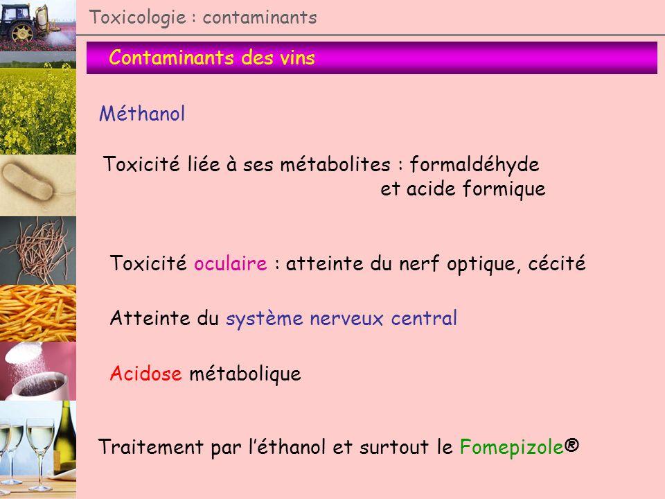 Toxicité liée à ses métabolites : formaldéhyde et acide formique