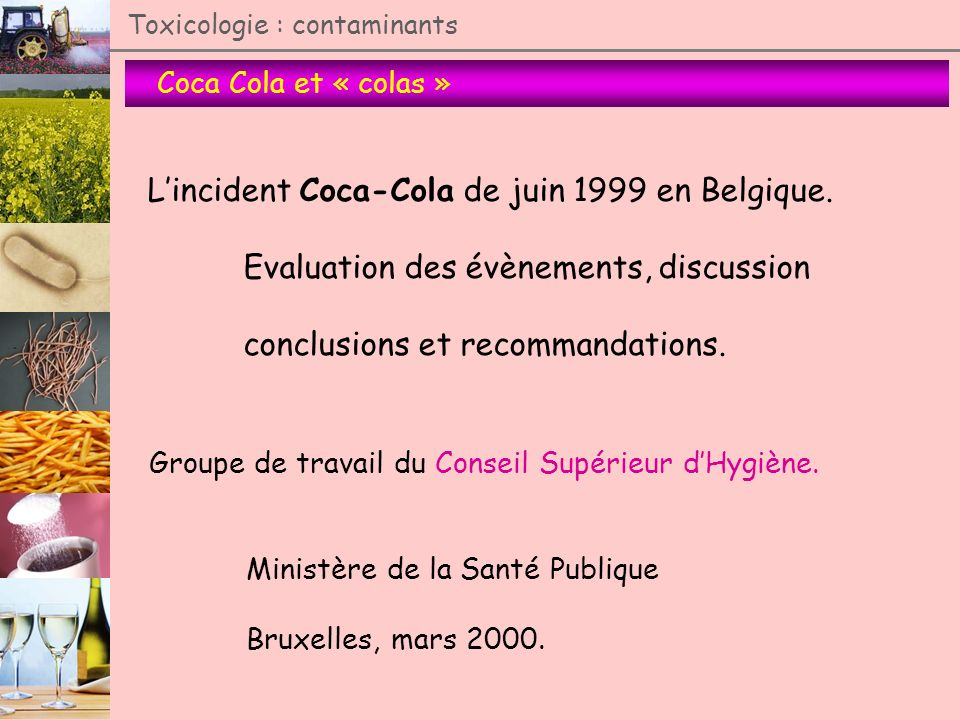 L'incident Coca-Cola de juin 1999 en Belgique.