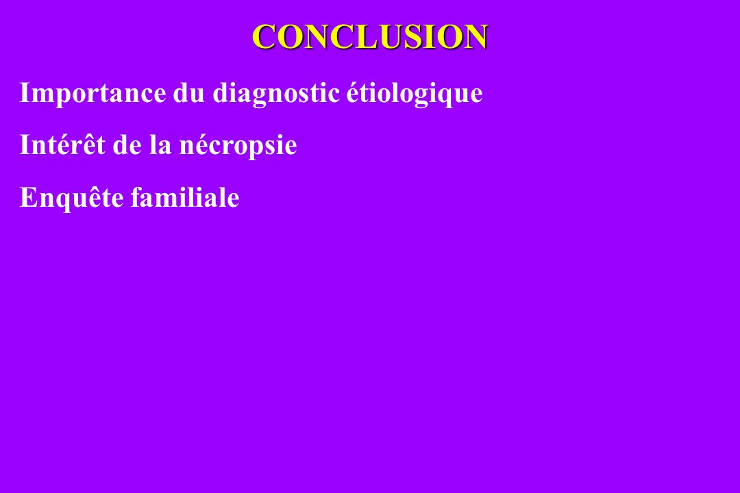 CONCLUSION Importance du diagnostic étiologique
