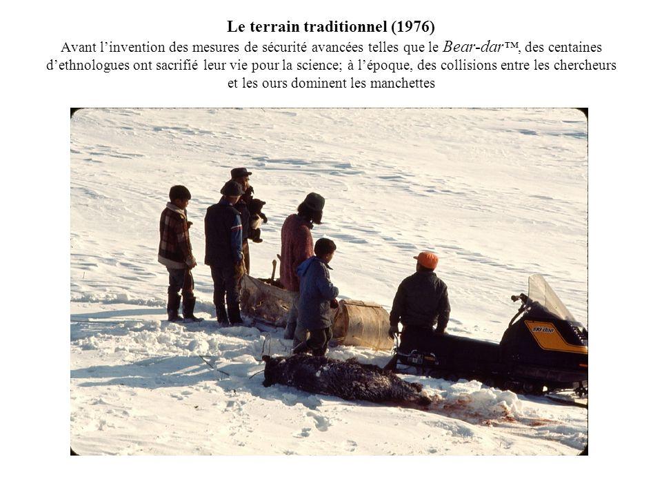 Le terrain traditionnel (1976) Avant l'invention des mesures de sécurité avancées telles que le Bear-dar™, des centaines d'ethnologues ont sacrifié leur vie pour la science; à l'époque, des collisions entre les chercheurs et les ours dominent les manchettes