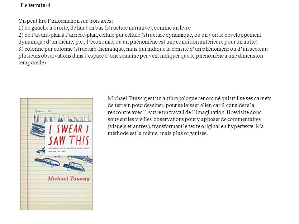 Le terrain/4 On peut lire l'information sur trois axes: 1) de gauche à droite, de haut en bas (structure narrative), comme un livre.