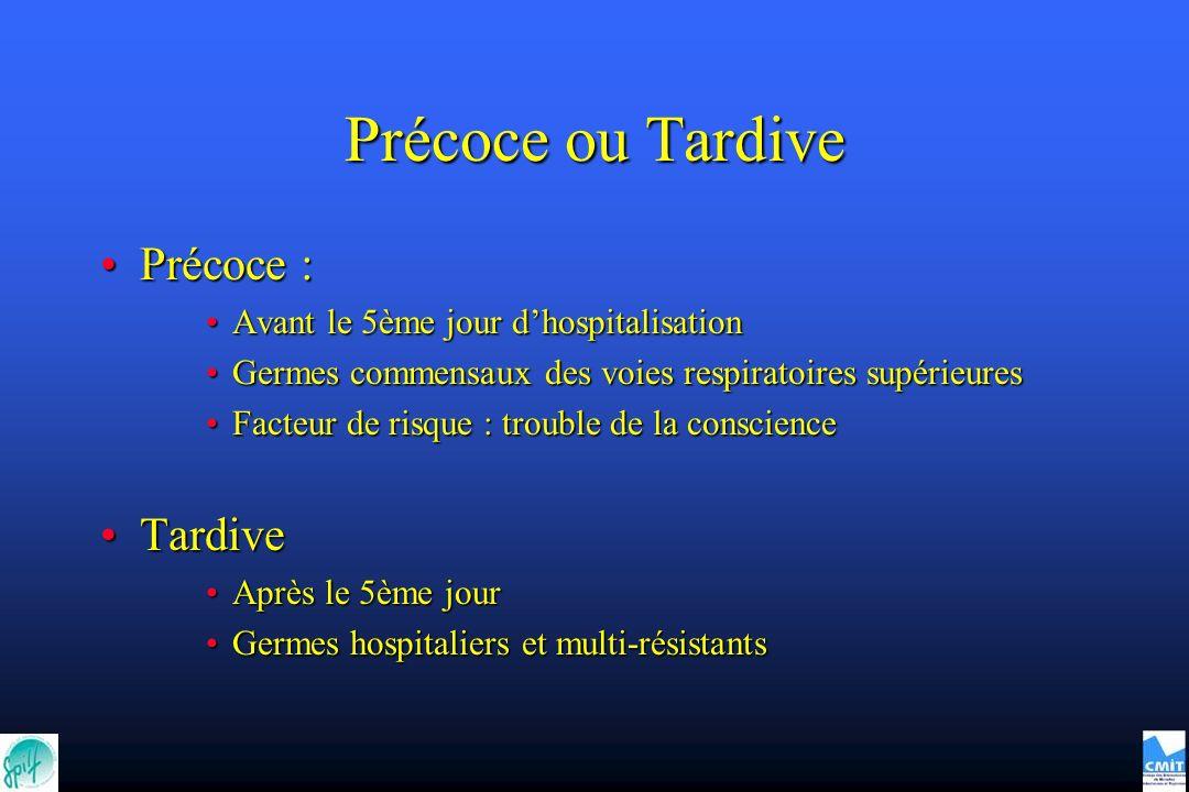 Précoce ou Tardive Précoce : Tardive