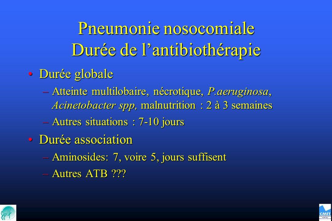 Pneumonie nosocomiale Durée de l'antibiothérapie