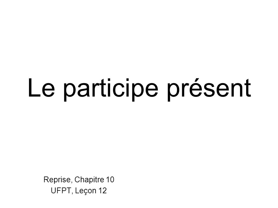 Reprise, Chapitre 10 UFPT, Leçon 12