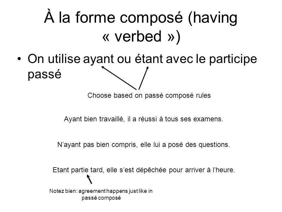 À la forme composé (having « verbed »)