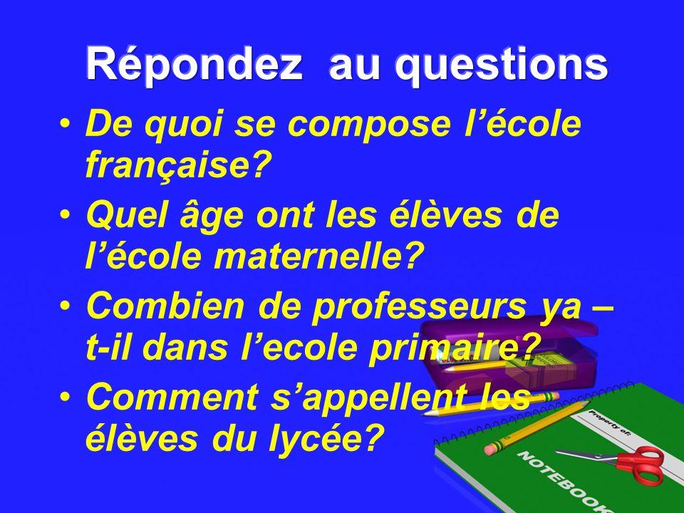 Répondez au questions De quoi se compose l'école française