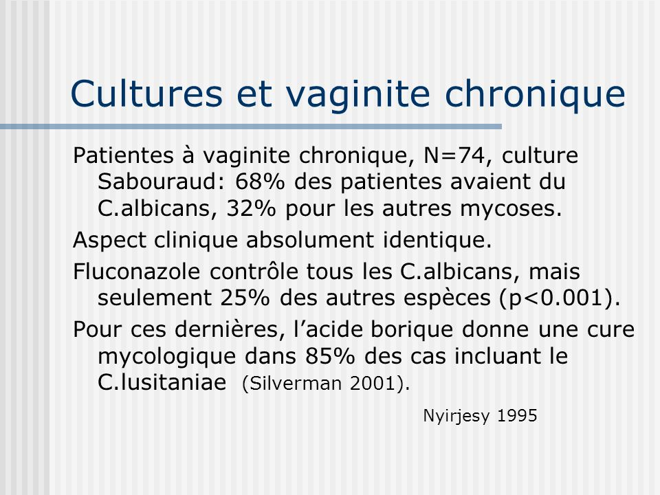 Cultures et vaginite chronique