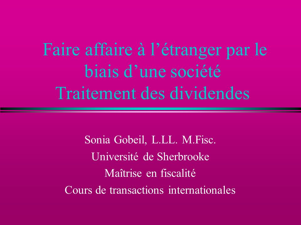 Faire affaire à l'étranger par le biais d'une société Traitement des dividendes