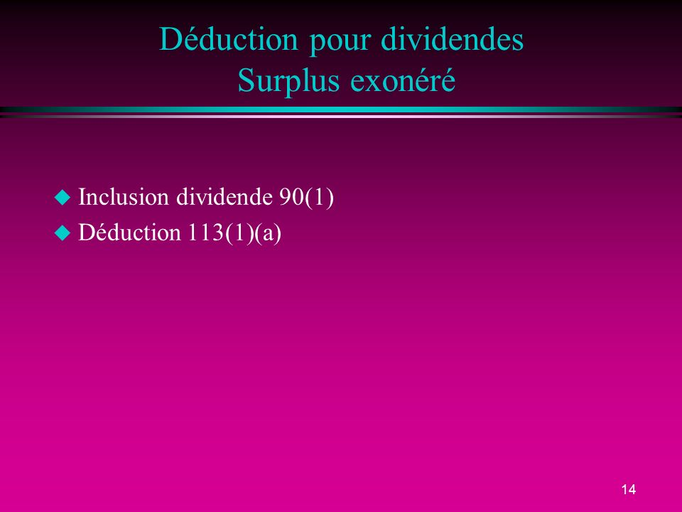 Déduction pour dividendes Surplus exonéré