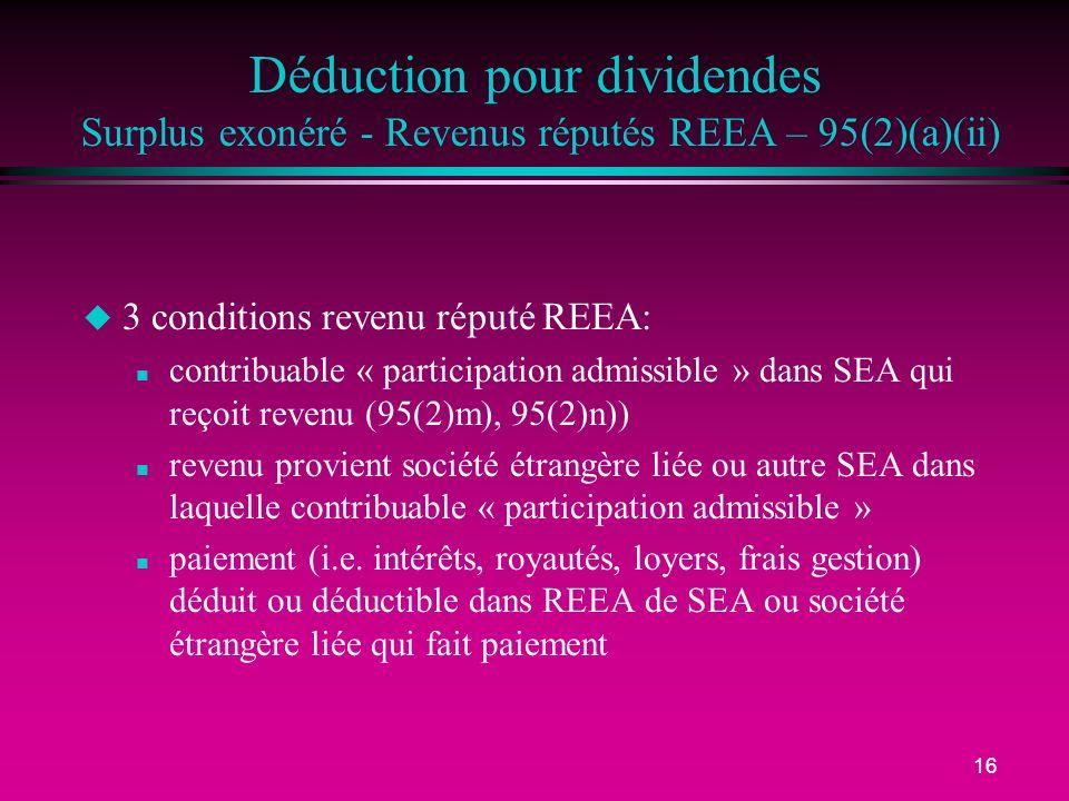 Déduction pour dividendes Surplus exonéré - Revenus réputés REEA – 95(2)(a)(ii)