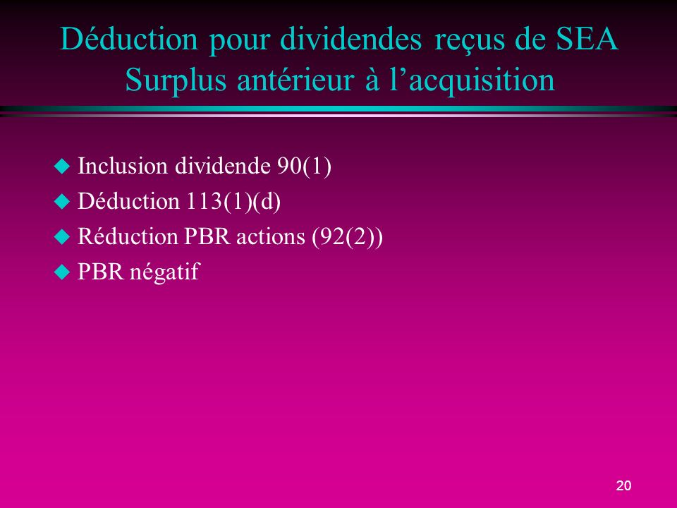 Déduction pour dividendes reçus de SEA Surplus antérieur à l'acquisition