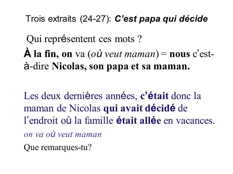 Trois extraits (24-27): C'est papa qui décide