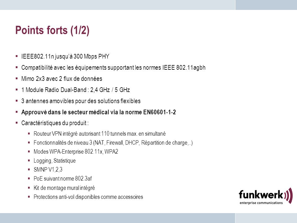 Points forts (1/2) IEEE802.11n jusqu'à 300 Mbps PHY