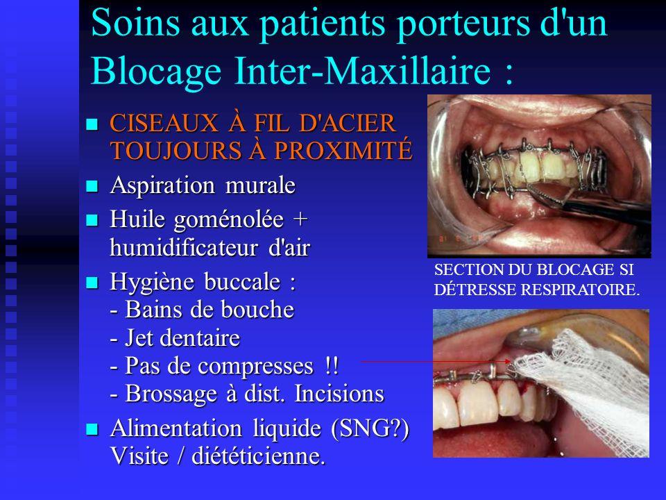 Soins aux patients porteurs d un Blocage Inter-Maxillaire :