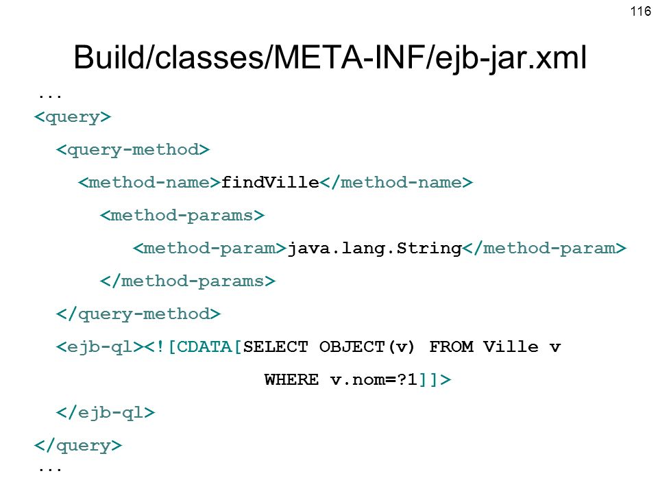 Build/classes/META-INF/ejb-jar.xml <query> <query-method>