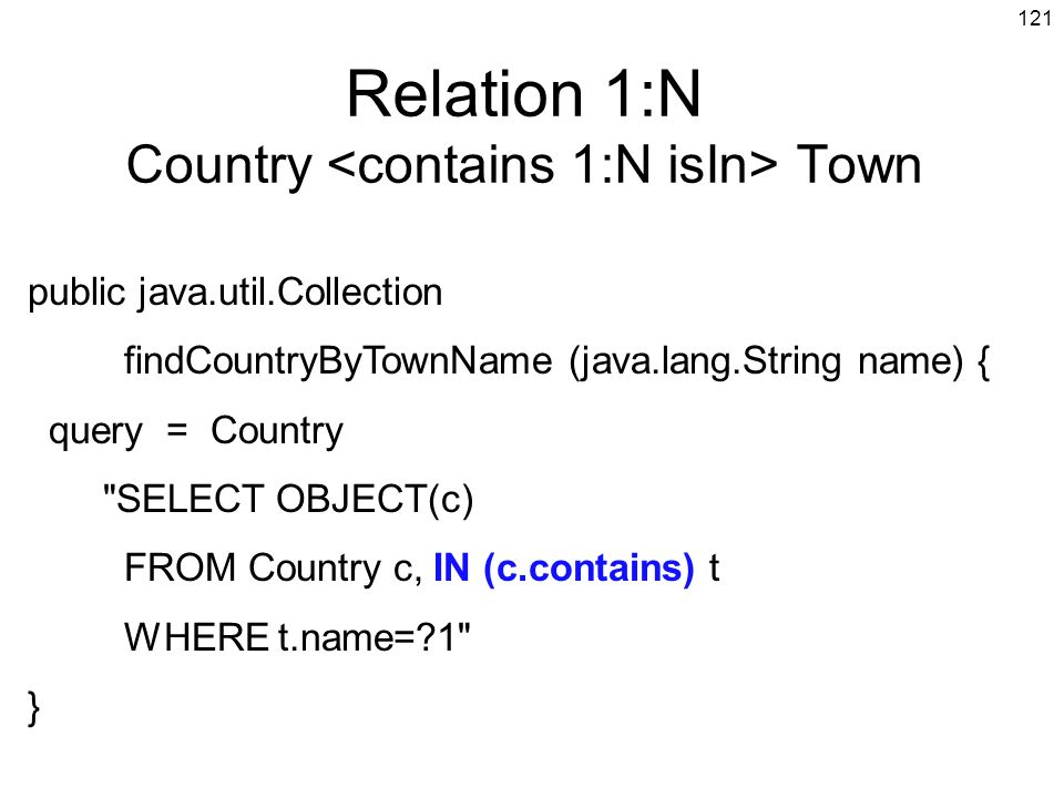Relation 1:N Country <contains 1:N isIn> Town