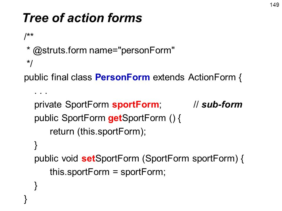 Tree of action forms /** * @struts.form name= personForm */