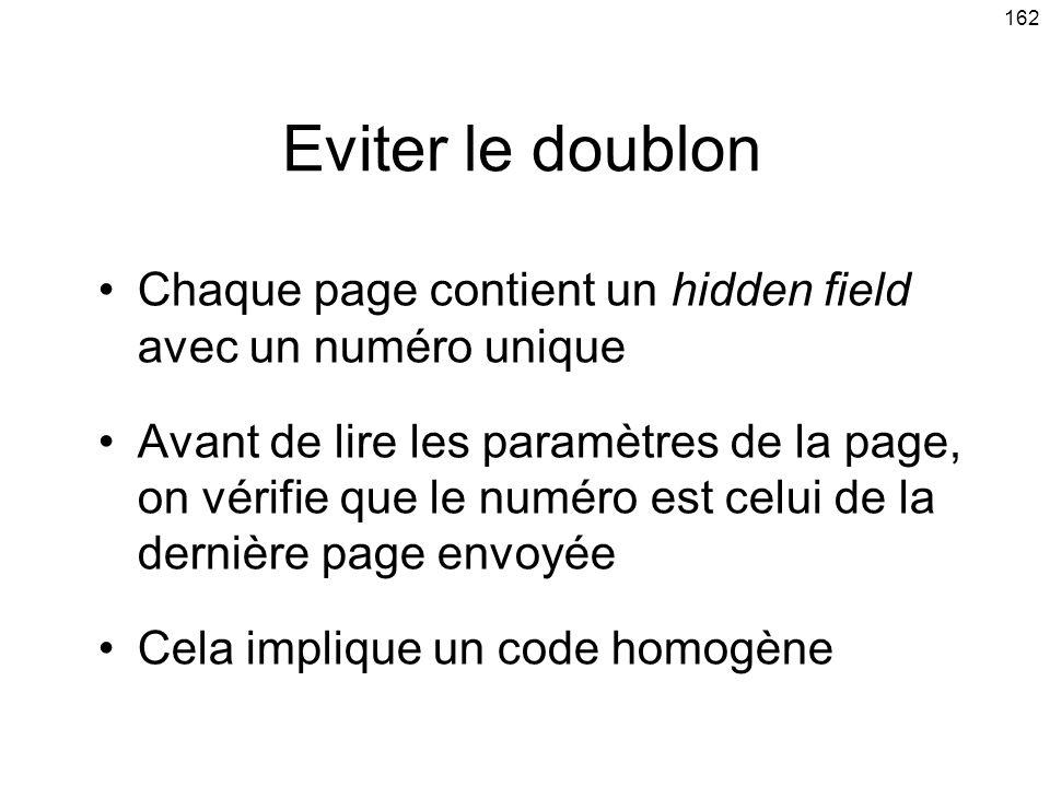 Eviter le doublon Chaque page contient un hidden field avec un numéro unique.