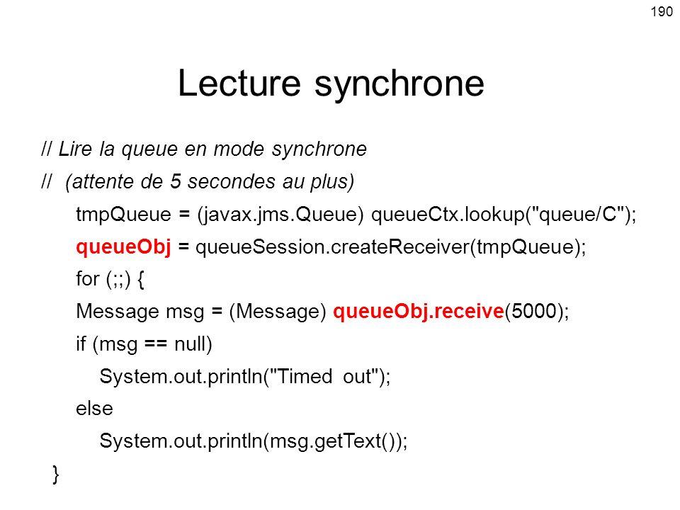 Lecture synchrone // Lire la queue en mode synchrone