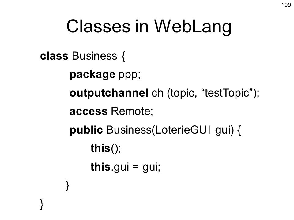 Classes in WebLang class Business { package ppp;