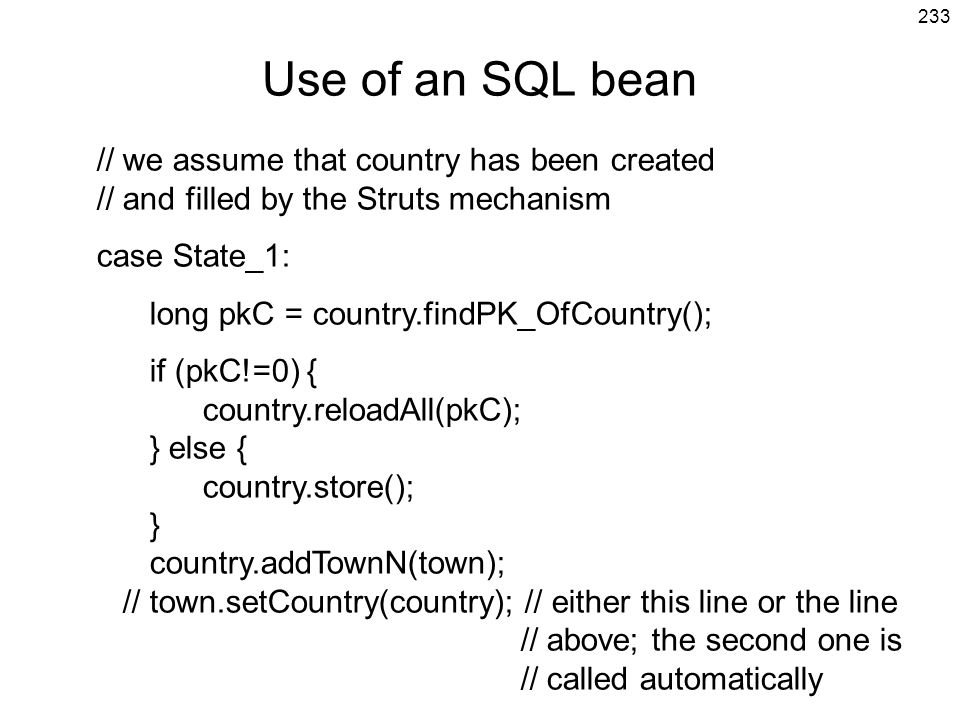 Use of an SQL bean // we assume that country has been created // and filled by the Struts mechanism.