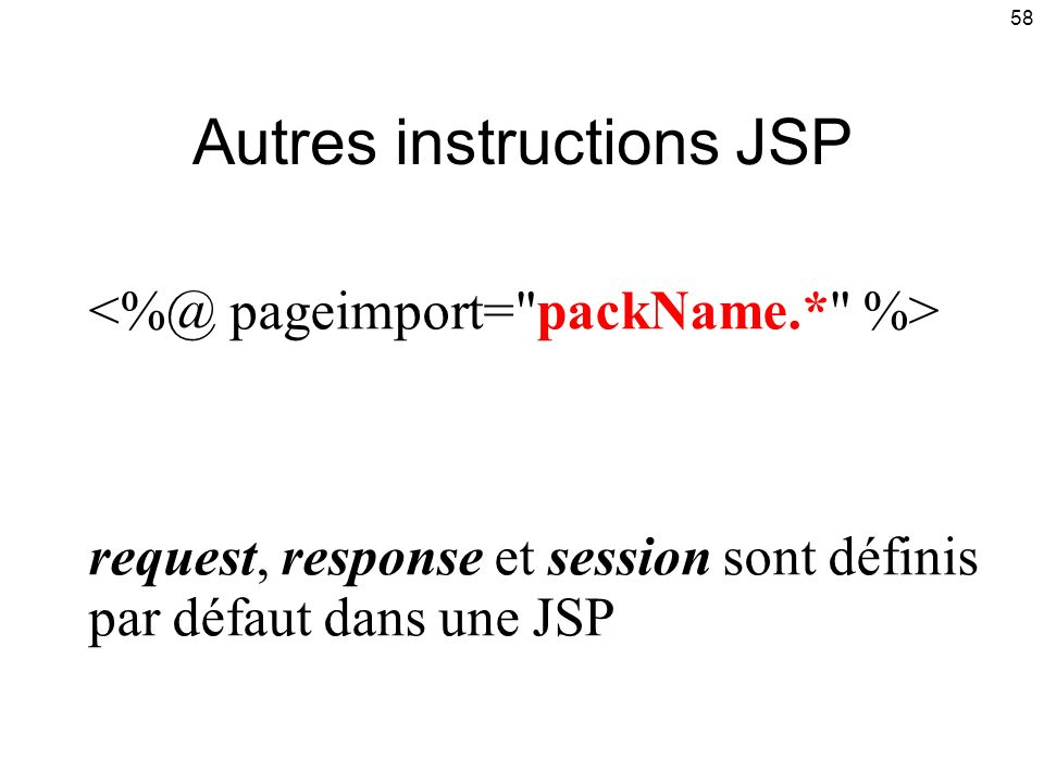 Autres instructions JSP