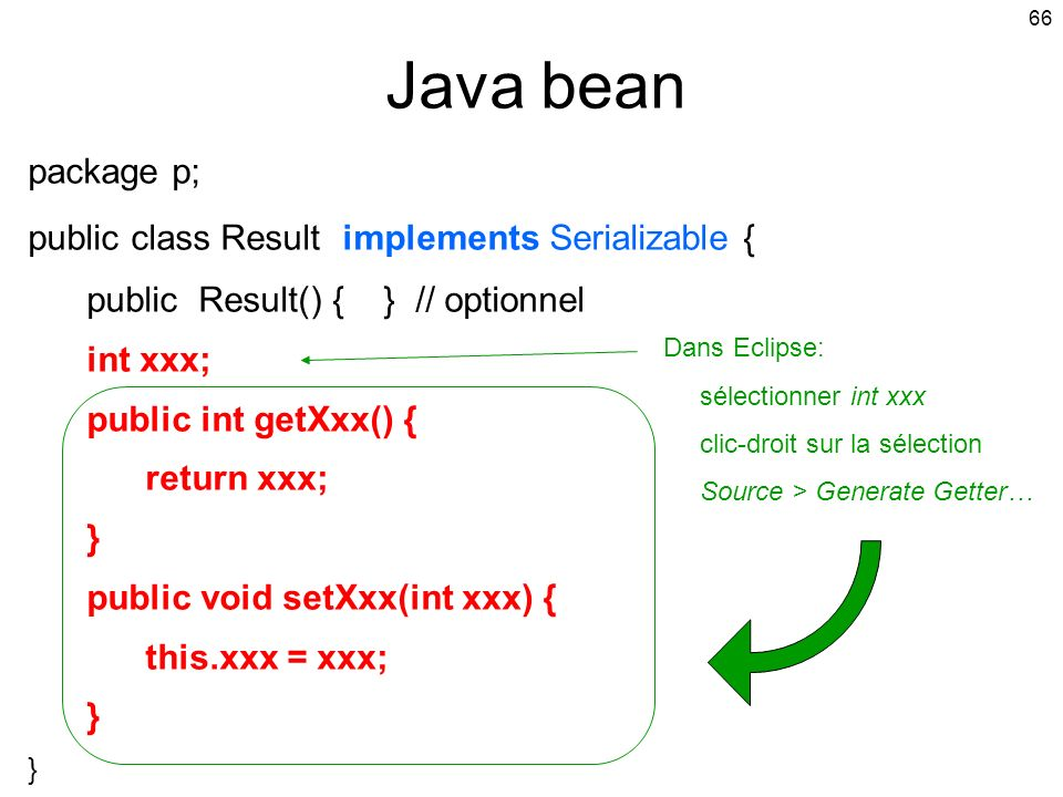 Java bean package p; public class Result implements Serializable {