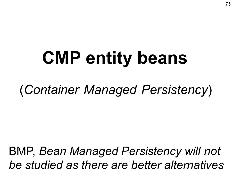 CMP entity beans (Container Managed Persistency)