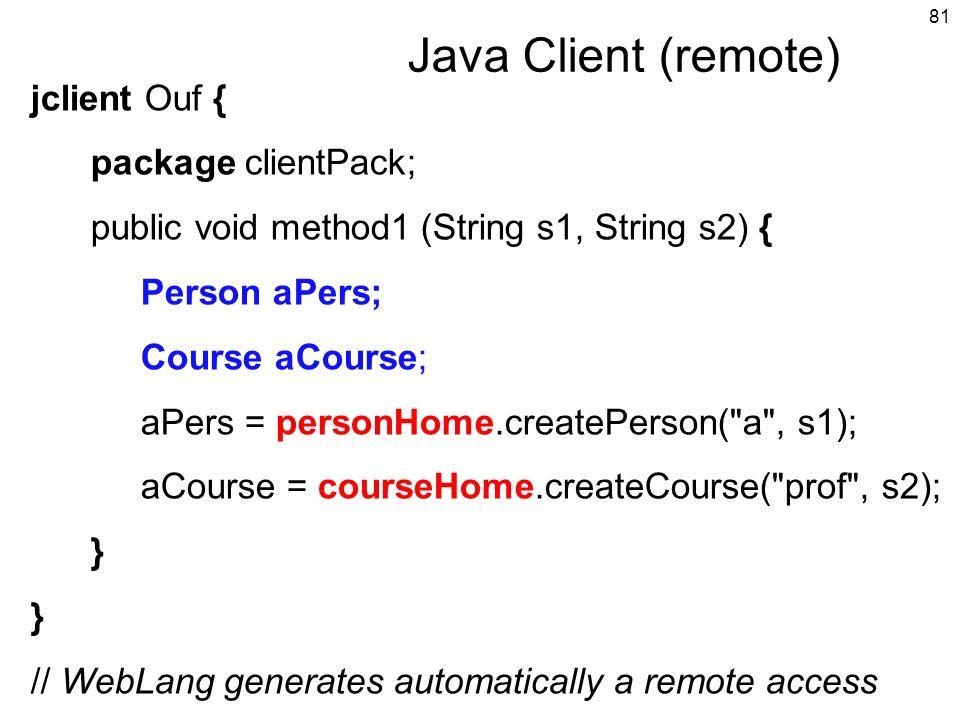 Java Client (remote) jclient Ouf { package clientPack;