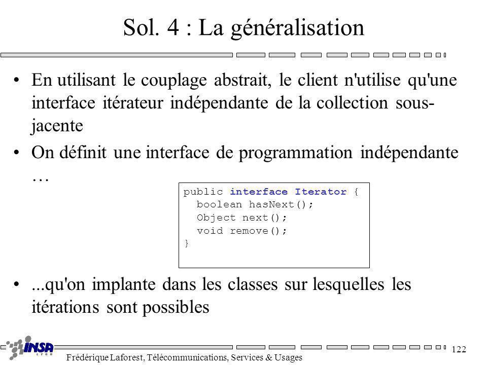 Sol. 4 : La généralisation