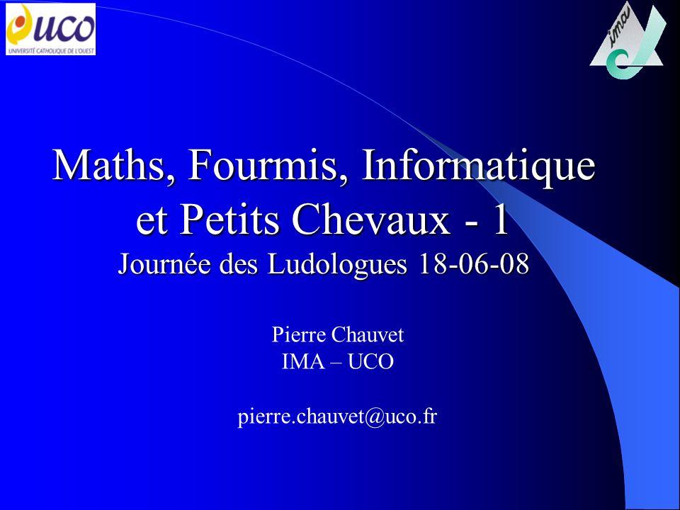 Maths, Fourmis, Informatique et Petits Chevaux - 1