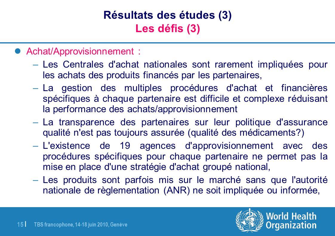 Résultats des études (3) Les défis (3)