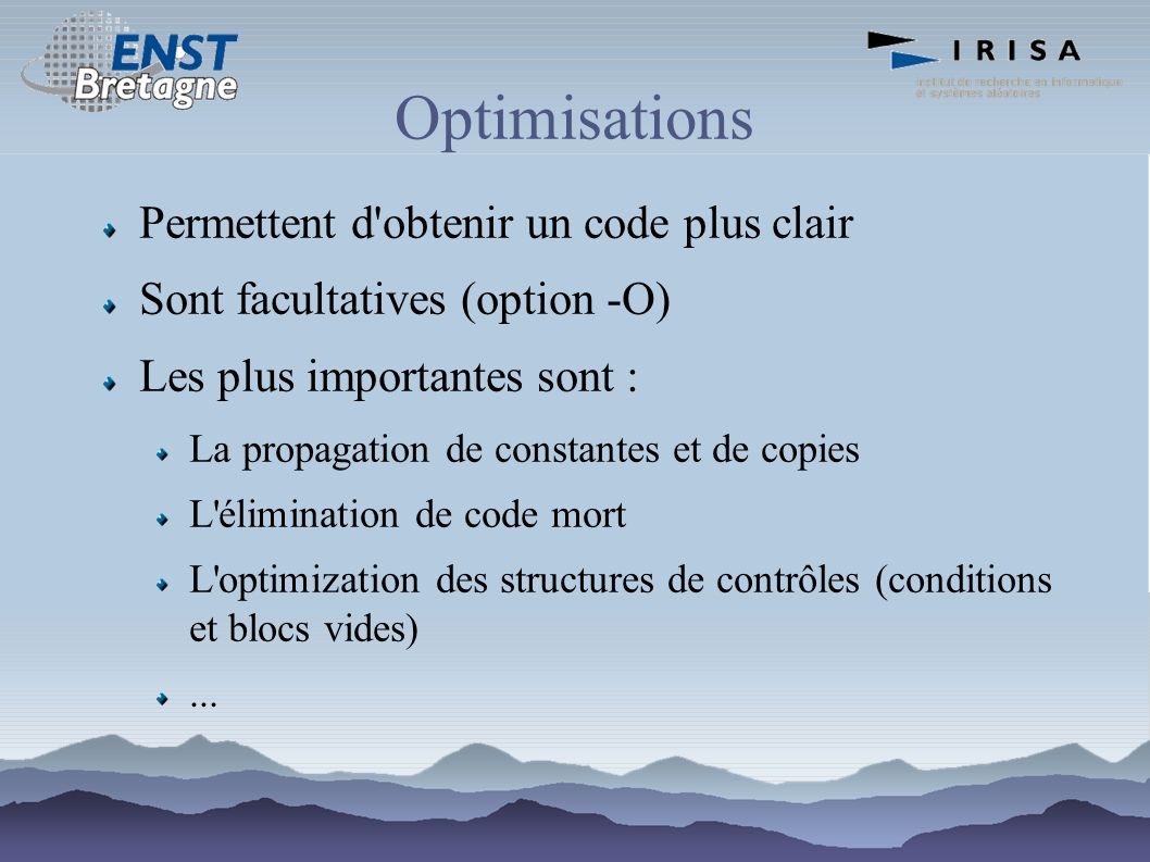 Optimisations Permettent d obtenir un code plus clair