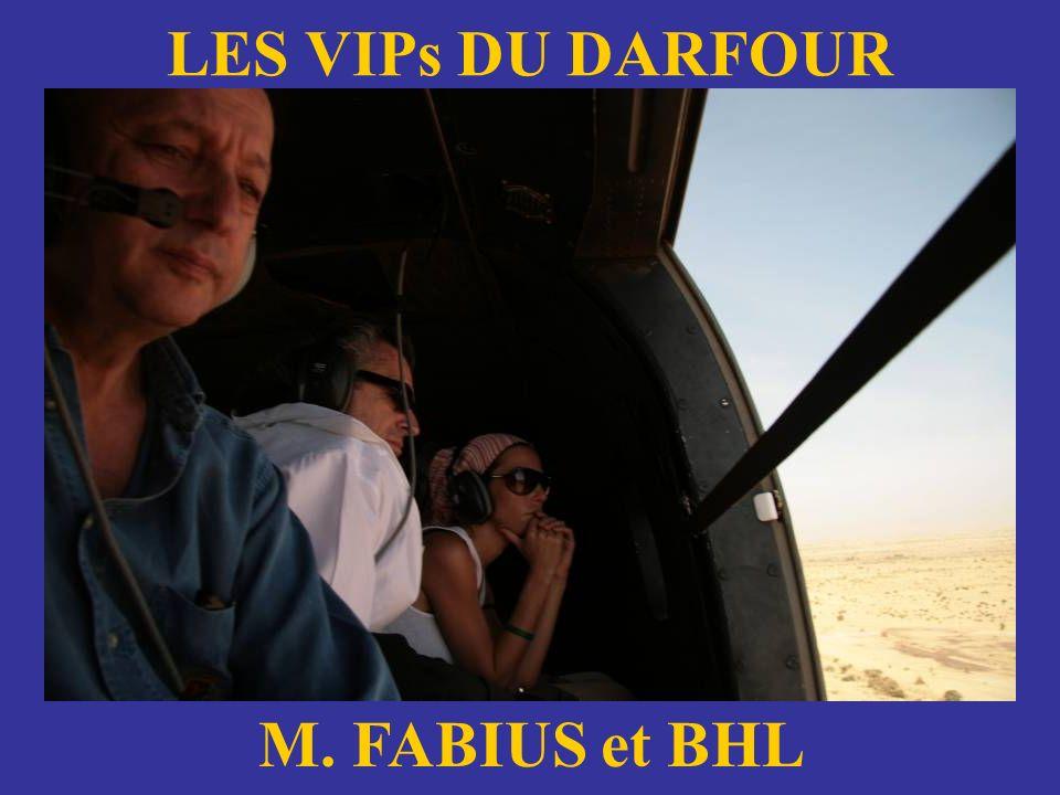 LES VIPs DU DARFOUR M. FABIUS et BHL