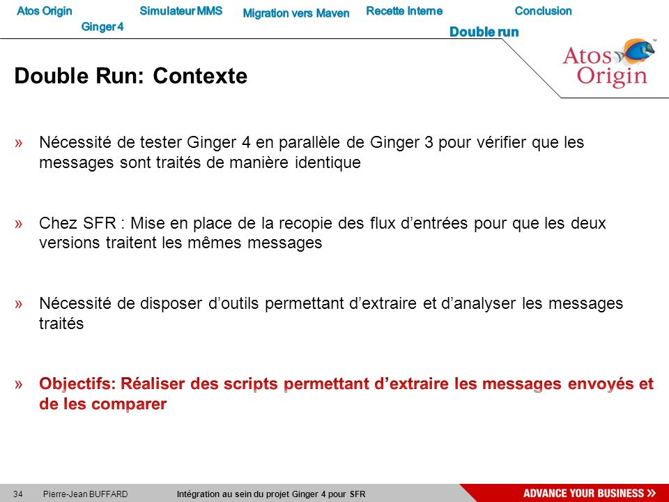 Atos Origin Ginger 4. Simulateur MMS. Migration vers Maven. Recette Interne. Double run. Conclusion.