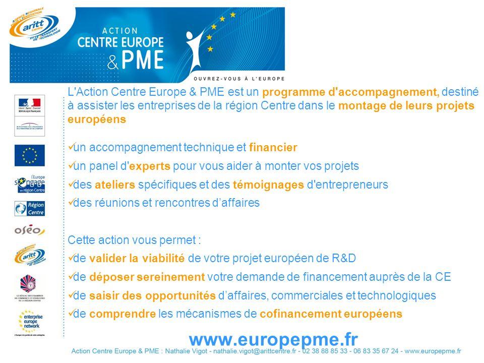 L Action Centre Europe & PME est un programme d accompagnement, destiné à assister les entreprises de la région Centre dans le montage de leurs projets européens
