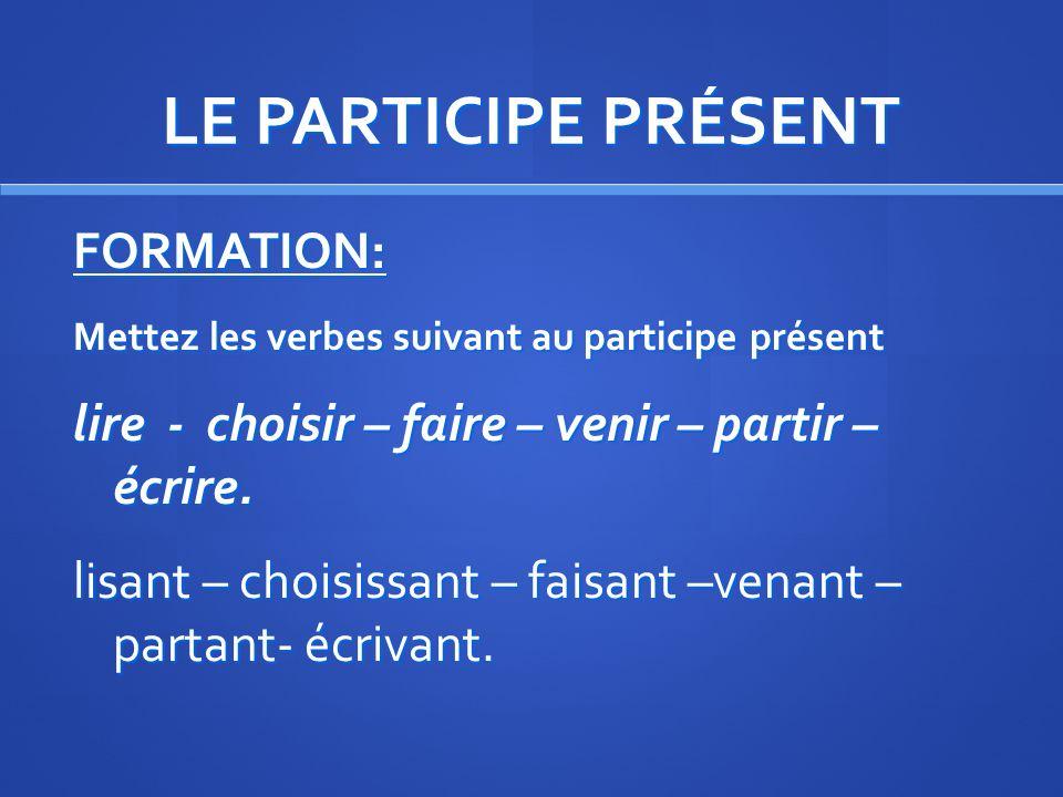 LE PARTICIPE PRÉSENT FORMATION: