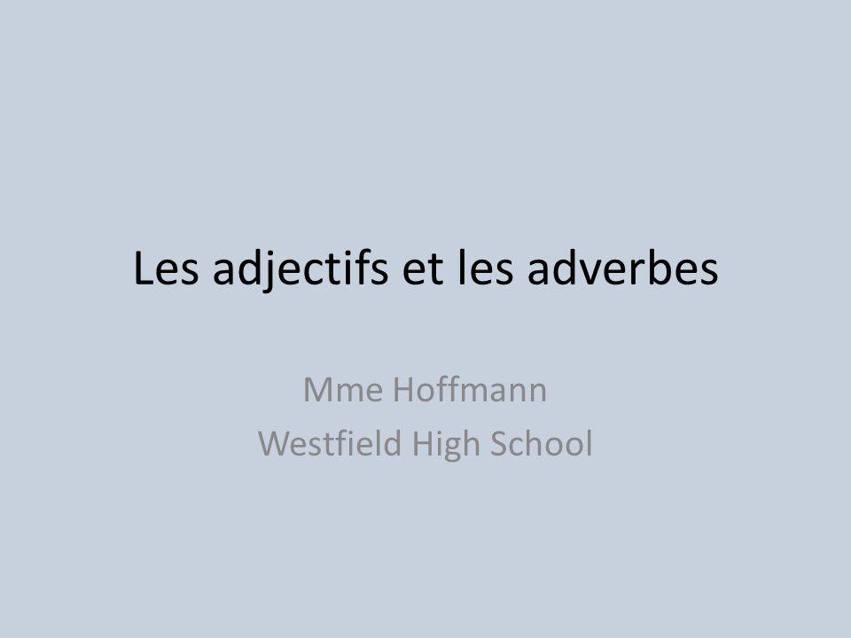 Les adjectifs et les adverbes
