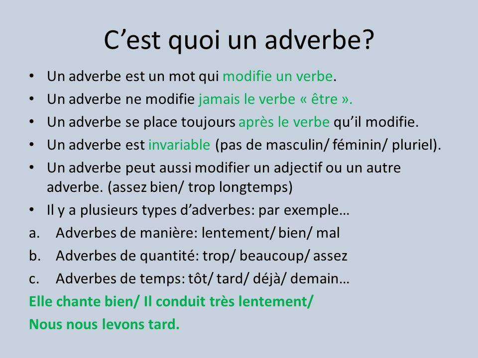 C'est quoi un adverbe Un adverbe est un mot qui modifie un verbe.