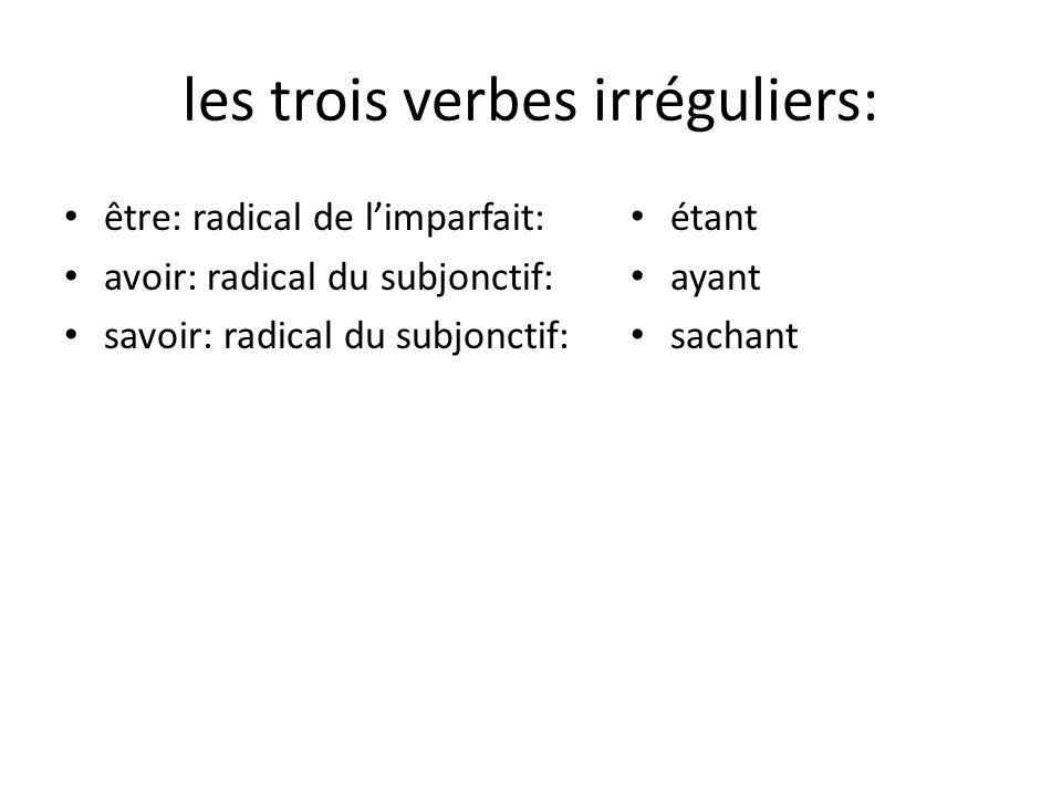 les trois verbes irréguliers: