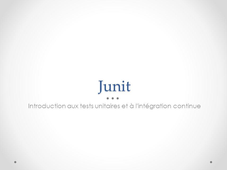 Introduction aux tests unitaires et à l intégration continue