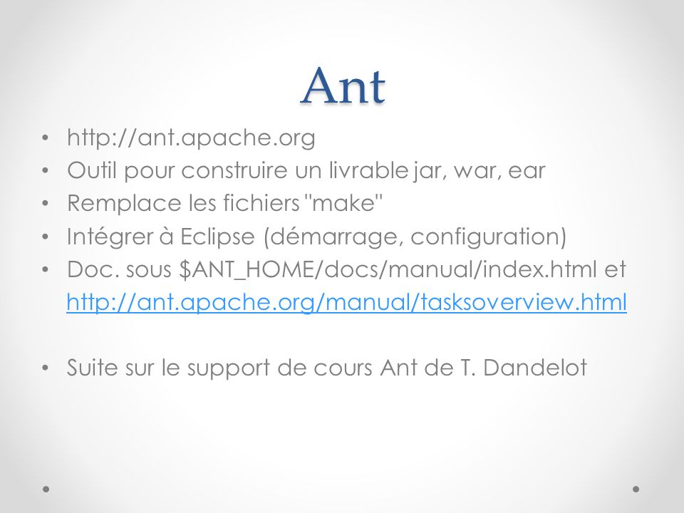 Ant http://ant.apache.org